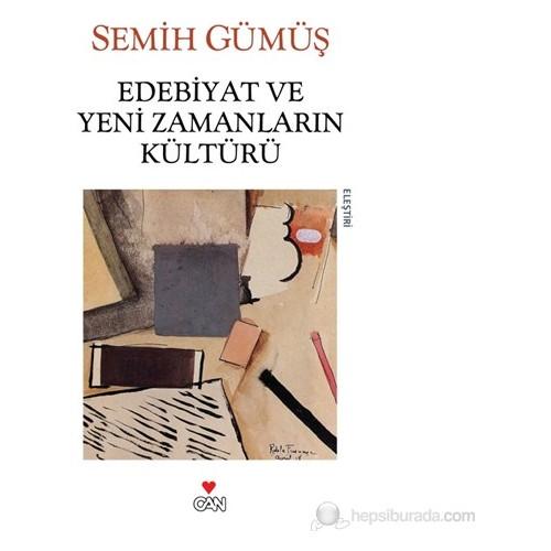 Edebiyat Ve Yeni Zamanların Kültürü-Semih Gümüş