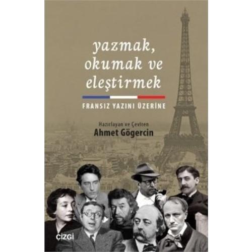 Yazmak Okumak Ve Eleştirmek: Fransız Yazını Üzerine-Ahmet Gögercin