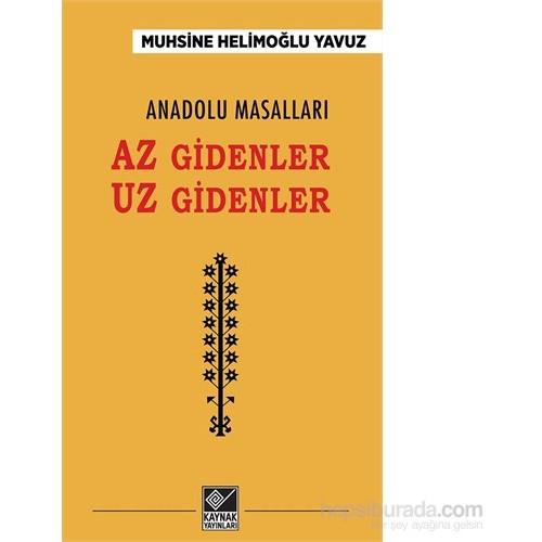 Anadolu Masalları Az Gidenler Uz Gidenler-Muhsine Helimoğlu Yavuz