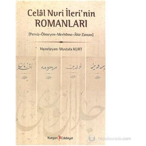 Celal Nuri İleri'Nin Romanları-Mustafa Kurt