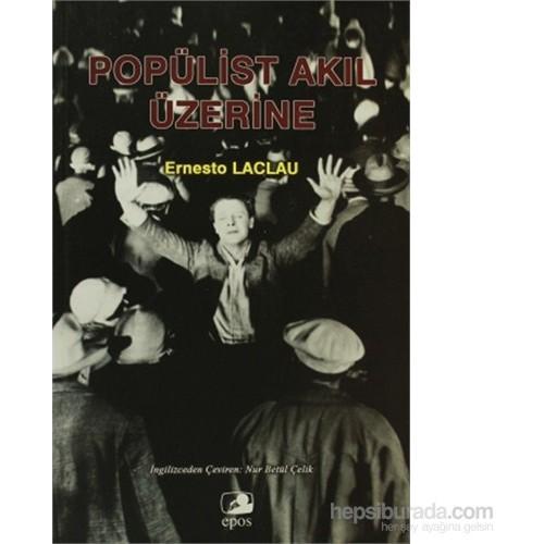 Popülist Akıl Üzerine-Ernesto Laclau