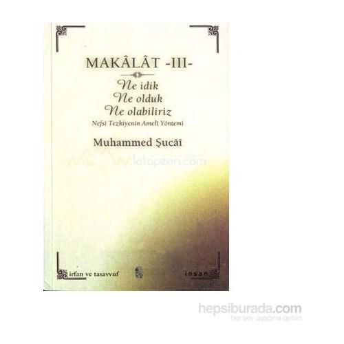 Makalat -3 Ne İdik, Ne Olduk, Ne Olabiliriz (Nefsi Tezkiyenin Ameli Yöntemi)-Muhammed Şucai