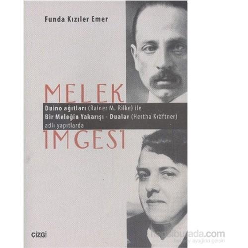 Melek İmgesi Duino Ağıtları (Rainer M. Rilke) İle Bir Meleğin Yakarışı - Dualar (Hertha Kraftner) Adlı Yapıtlarıyla-Funda Kızıler Emer