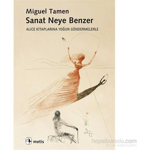 Sanat Neye Benzer Alice Kitaplarına Yoğun Göndermelerle-Miguel Tamen