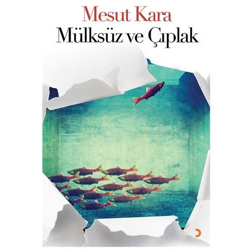 Mülksüz Ve Çıplak-Mesut Kara