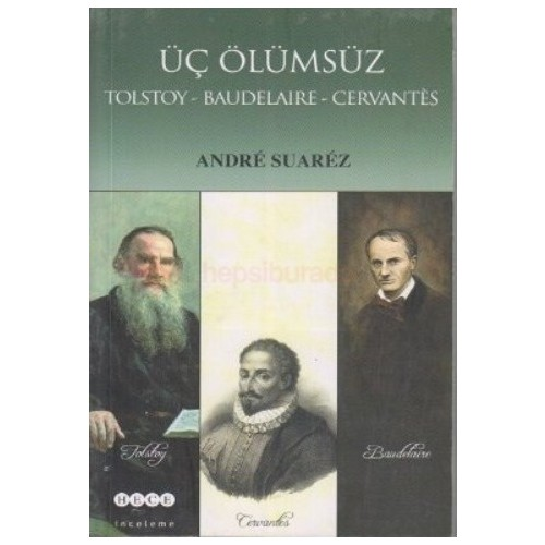 Üç Ölümsüz Tolstoy / Baudelaire / Cervantes