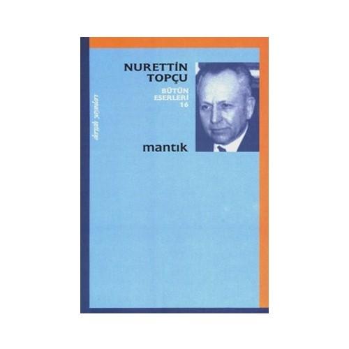 Mantık - Nurettin Topçu Bütün Eserleri 16