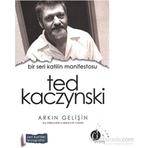 Bir Seri Katilin Manifetosu - Ted Kaczynski