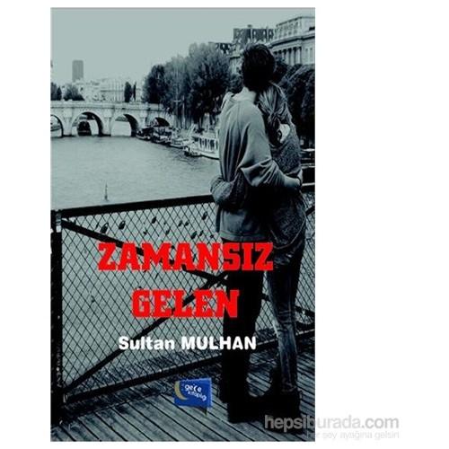 Zamansız Gelen-Sultan Mulhan