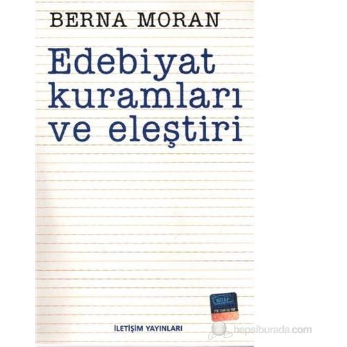 Edebiyat Kuramları Ve Eleştiri - Berna Moran