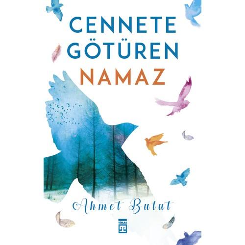 Cennete Götüren Namaz - Ahmet Bulut