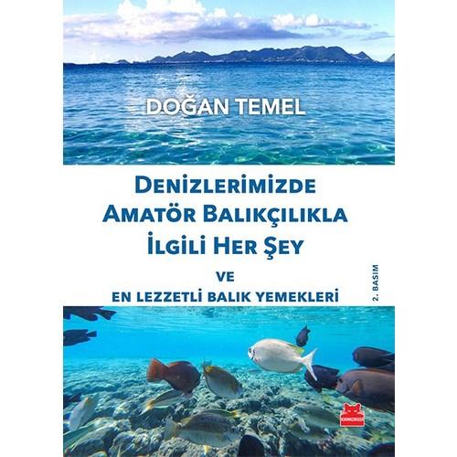 Denizlerimizde Amatör Balıkçılıkla İlgili Her Şey-Doğan Temel