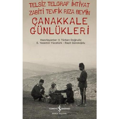 Telsiz Telgraf İhtiyat Zabiti Tevfik Rıza Bey'in Çanakkale Günlükleri
