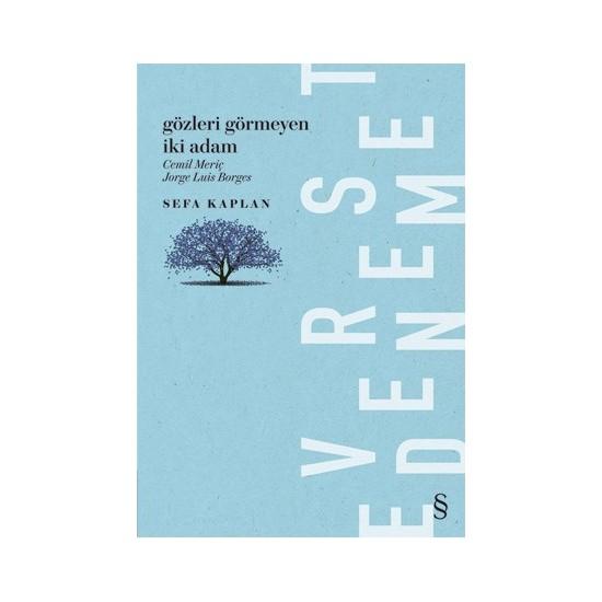 Gözleri Görmeyen İki Adam (Cemil Meriç & Jorge Luis Borges)-Sefa Kaplan