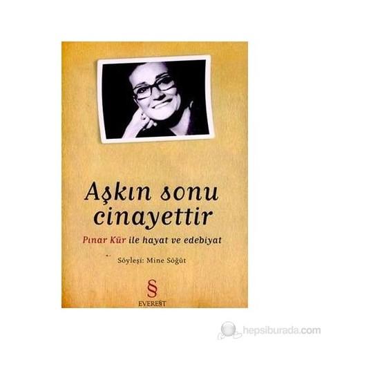 Aşkın Sonu Cinayettir Pınar Kür İle Hayat Ve Edebiyat-Derleme