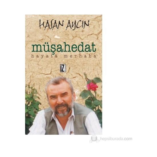 Müşahedat Hayata Merhaba-Hasan Aycın