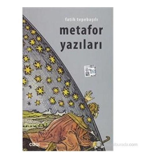 Metafor Yazıları-Fatih Tepebaşılı