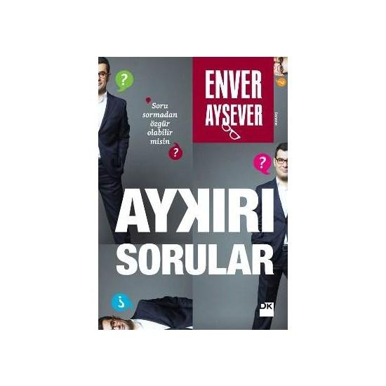 Aykırı Sorular - Enver Aysever