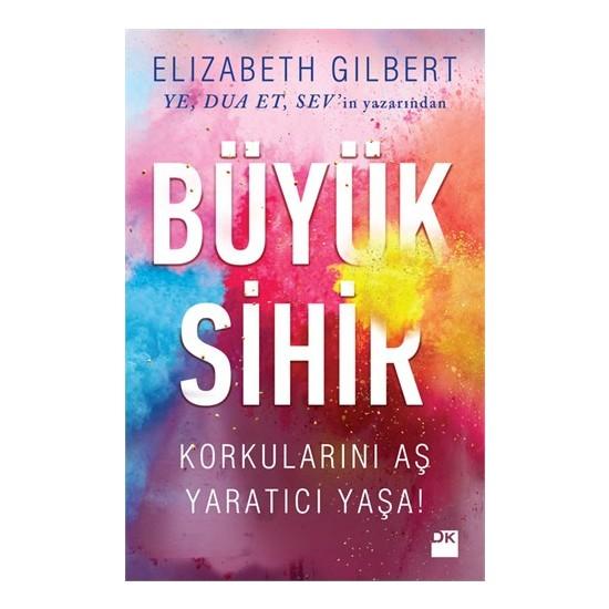 Büyük Sihir - Elizabeth Gilbert
