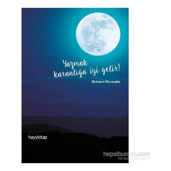 Yazmak Karanlığa İyi Gelir-Mehmet Okçuoğlu