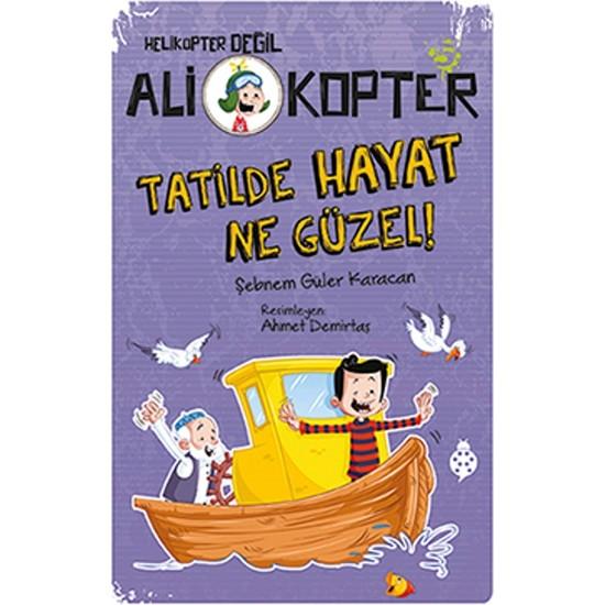 Ali Kopter 5:Tatilde Hayat Ne Güzel!