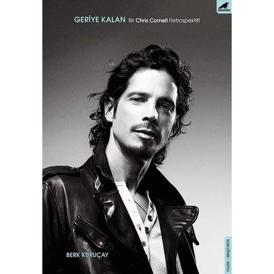 Geriye Kalan(Bir Chris Cornell Retrospektifi)