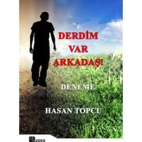Derdim Var Arkadaş! - Hasan Topcu