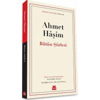 Bütün Şiirleri - Ahmet Haşim