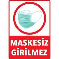 Remix Reklam Sosyal Mesafe Uyarı Maskesiz Girilmez 25 x 35 cm 100'LÜ