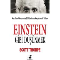 Einstein Gibi Düşünmek - Scott Thorpe
