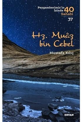 Hz. Muaz Bin Cebel - Mustafa Kılıç