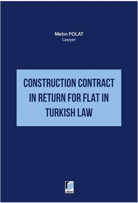 Construction Contract İn Return For Flat İn Turkish Law - Metin Polat