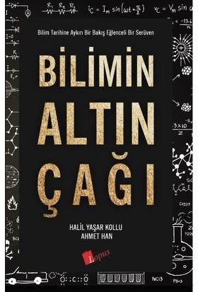 Bilimin Altın Çağı - Halil Yaşar Kollu - Ahmet Han