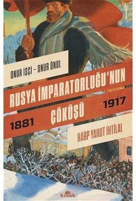Rusya İmparatorluğu'nun Çöküşü - Onur İşçi - Onur Önol