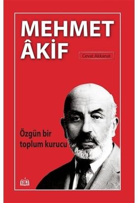 Özgün Bir Toplum Kurucu Mehmet Akif - Cevat Akkanat