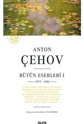 Anton Çehov Bütün Eserleri I 1875 - 1882 - Anton Pavlovich Chekhov