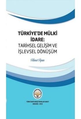 : Türkiye'De Mülki İdare - Tarihsel Gelişim Ve İşlevsel Dönüşüm - Ahmet Apan