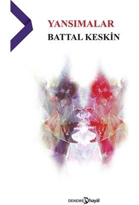 Yansımalar - Battal Keskin