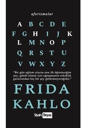 Aforizmalar - Frida Kahlo