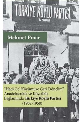 Anadoluculuk Ve Köycülük Bağlamında Türkiye Köylü Partisi (1952-1958) - Mehmet Pınar