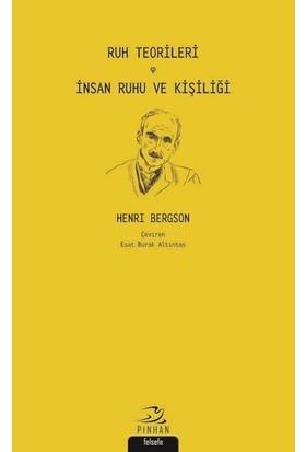 Ruh Teorileri ve Insan Ruhu ve Kişiliği - Henri Bergson