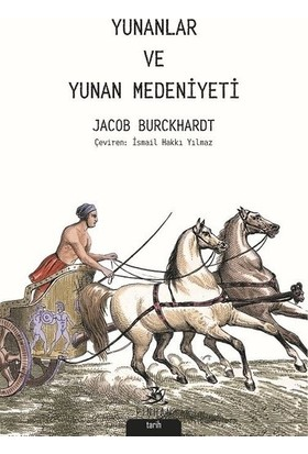 Yunanlar ve Yunan Medeniyeti - Jacob Burckhardt