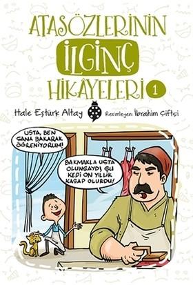 Atasözlerinin İlginç Hikâyeleri-1 - Hale Eştürk Altay