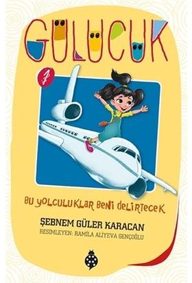 Gülücük - 1 - Bu Yolculuklar Beni Delirtecek - Şebnem Güler Karacan
