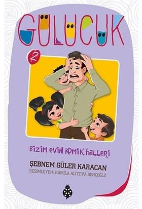 Gülücük - 2 - Bizim Evin Komik Halleri - Şebnem Güler Karacan
