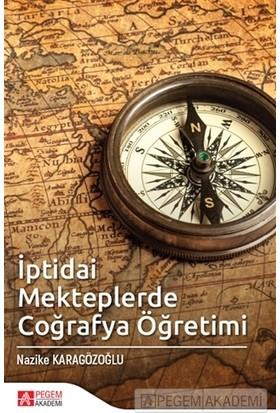 İptidai Mekteplerde Coğrafya Öğretimi - Nazike Karagözoğlu