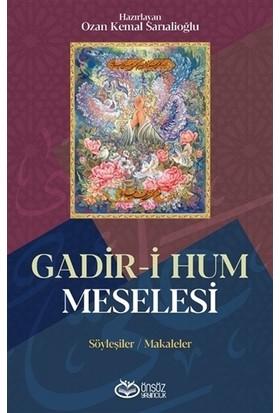 Gadir-i Hum Meselesi - Ozan Kemal Sarıalioğlu