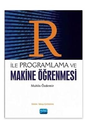 R İle Programlama Ve Makine Öğrenmesi - Muhlis Özdemir