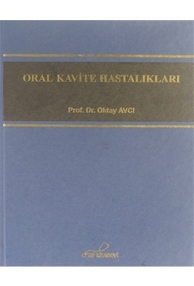 Oral Kavite Hastalıkları - Oktay Avcı