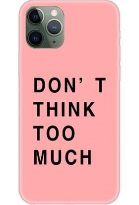 Casethrone Apple iPhone 11 Pro Pembe İçi Kadife Silikon Telefon Kılıfı Pmb67 Dont Think Too Much